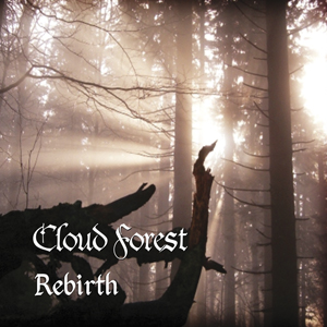 CLOUD FOREST - REBIRTH